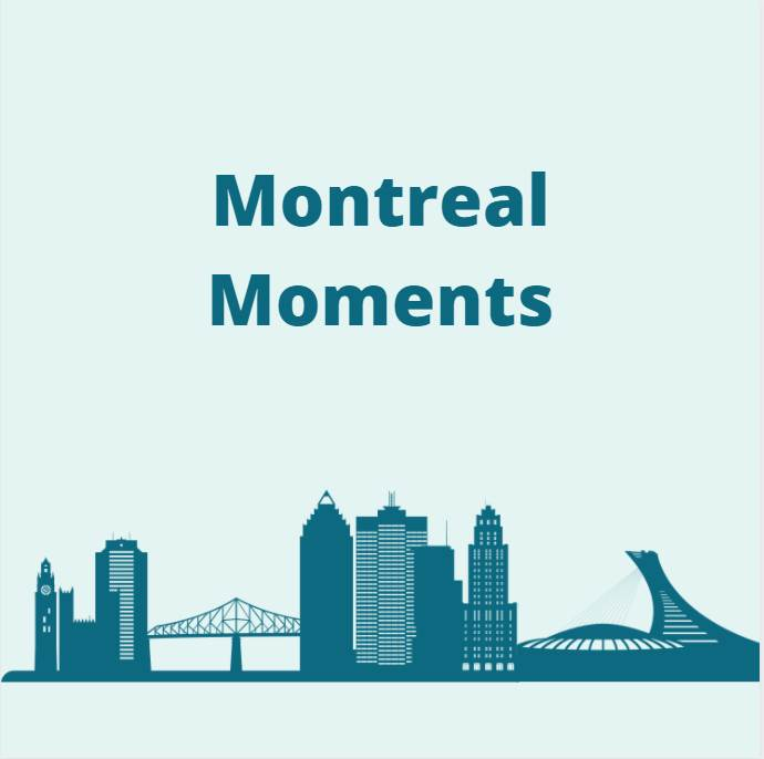 Montreal Moments: Part 2